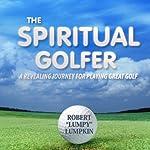 The Spiritual Golfer | Robert 'Lumpy' Lumpkin
