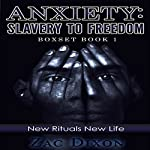 Anxiety: Slavery to Freedom Boxset, Book 1 | Zac Dixon