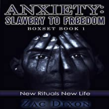 Anxiety: Slavery to Freedom Boxset, Book 1 (       UNABRIDGED) by Zac Dixon Narrated by Mutt Rogers