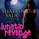 Lunatic Revenge (       UNABRIDGED) by Sharon Sala Narrated by Jaicie Kirkpatrick