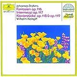 Brahms: Fantasias Op.116; Intermezzi Op.117; Piano Pieces Opp.118 & 119