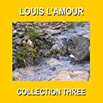 Louis L'Amour Collection Three | Louis L'Amour