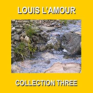 Louis L'Amour Collection Three | [Louis L'Amour]
