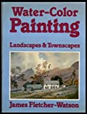 img - for Water-Color Painting: Landscapes and Townscapes book / textbook / text book