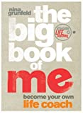 img - for The Big Book of Me: Become Your Own Life Coach by Grunfeld, Nina (2006) Paperback book / textbook / text book