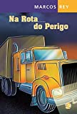 img - for Na Rota do Perigo (Em Portuguese do Brasil) book / textbook / text book