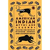"""American Indian Myths and Legends (The Pantheon Fairy Tale and Folklore Library)von """"Alfonso Ortiz"""""""