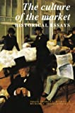 img - for The Culture of the Market: Historical Essays (Murphy Institute Studies in Political Economy) book / textbook / text book