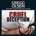 Cruel Deception: St. Martin's True Crime Library (       UNABRIDGED) by Gregg Olsen Narrated by Christy Lynn