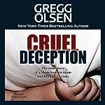 Cruel Deception: St. Martin's True Crime Library | Gregg Olsen