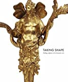 img - for Taking Shape: Finding Sculpture in the Decorative Arts book / textbook / text book