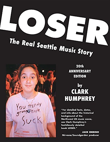 Libro : Loser: The Real Seattle Music Story: 20th Anniversary Edition [+Peso($31.00 c/100gr)] (US.AZ.20.48-0-1929069294.387)