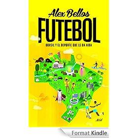 Futebol: Brasil y el deporte que le da vida