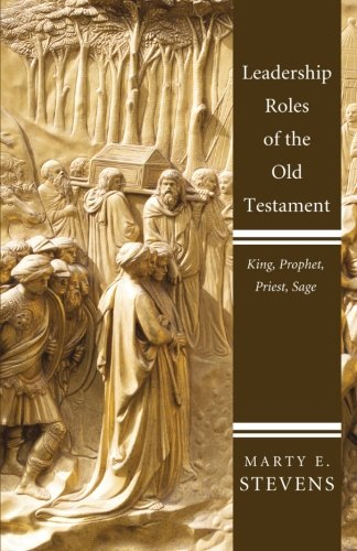 Leadership Roles of the Old Testament: King, Prophet, Priest, Sage (Old Sage compare prices)