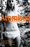 Atomised (0099283360) by Michael Houellebecq