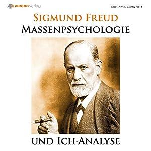 Massenpsychologie und Ich-Analyse Hörbuch