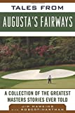 img - for Tales from Augusta's Fairways: A Collection of the Greatest Masters Stories Ever Told (Tales from the Team) book / textbook / text book