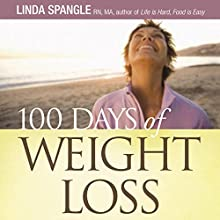 100 Days of Weight Loss: The Secret to Being Successful on Any Diet Plan (       UNABRIDGED) by Linda Spangle Narrated by Linda Spangle
