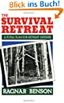 Survival Retreat: A Total Plan For Re...