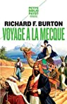 Voyage � La Mecque : Relation personnelle d'un p�lerinage � M�dine et � La Mecque en 1853 par Burton