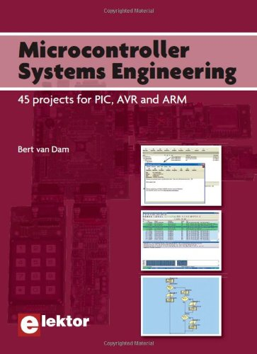 Microcontroller Systems Engineering: 45 Projects for PIC, AVR and ARM