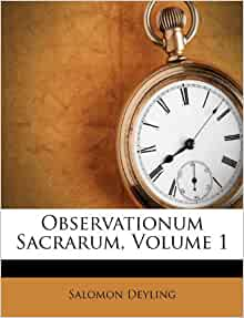 Observationum Sacrarum Volume 1 Salomon Deyling