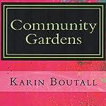 Community Gardens: Garden Suspense Series, Book 1   Karin Boutall