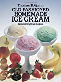 Thomas Quinn Old Fashioned Homemade Ice Cream: With 58 Original Recipes