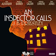 An Inspector Calls (Classic Radio Theatre)  by J. B. Priestley Narrated by Toby Jones, David Calder, Morven Christie