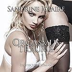 Orgasmusträume: Zwei Frauen und Ihre Geheimen Träume | Sandrine Jopaire