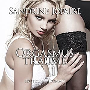 Orgasmusträume Hörbuch