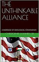 The Unthinkable Alliance: A Marriage Of Ideological Convenience (detective Conner Phoenix Book 1)