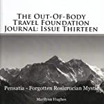 The Out-Of-Body Travel Foundation Journal, Issue 13: Pensatia - Forgotten Rosicrucian Mystic | Marilynn Hughes