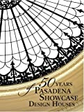 img - for 50 Years of Pasadena Showcase Design Houses book / textbook / text book