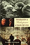 img - for Introduccion a Shakespeare a traves del cine (Letras de cine) (Spanish Edition) book / textbook / text book