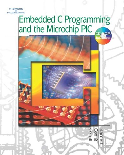 Embedded C Programming and the Microchip PIC + CD