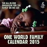 Amnesty International 2015 Amnesty One World Family Calendar (Calendars 2015)