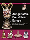 Image de Antiquitäten-Preisführer Europa: Farbiger Übersichtskatalog mit aktuellen Bewertun