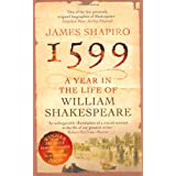 1599: A Year in the Life of William Shakespeareby James Shapiro