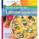 """K�stlich essen bei Laktose-Intoleranz - Wie Sie Milchzucker einfach meiden - Vom Snack bis zum Festtagsmen�: �ber 130 Rezeptevon """"Christiane Hof"""""""