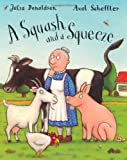 Julia Donaldson A Squash and A Squeeze