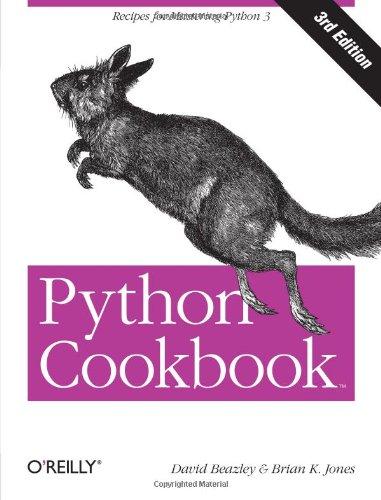 Free Download Python Cookbook, Third edition by David Beazley, Brian