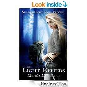 The Light Keepers, a FREE Epic Fantasy Adventure (ShadowLight Saga Book 0)