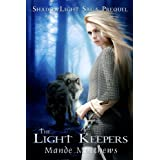 The Light Keepers, a FREE Epic Fantasy Adventure (ShadowLight Saga) ~ Mande Matthews
