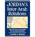img - for [(Jordan's Inter-Arab Relations: The Political Economy of Alliance Making )] [Author: Laurie Brand] [Mar-1995] book / textbook / text book