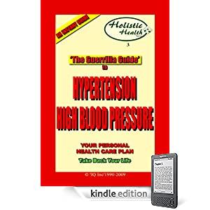 Click to buy Healthy Blood Pressure: THE GUERRILLA GUIDE TO HYPERTENSION (HIGH BLOOD PRESSURE)  from Amazon!