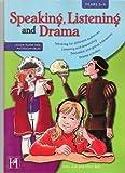 Speaking, Listening and Drama (Peaking,Listerning Drama)