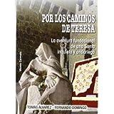 Por los caminos de Teresa: La aventura fundacional de una Santa inquieta y andariega (Pensamiento e Imagen)