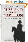 Russland gegen Napoleon: Die Schlacht um Europa