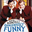 Dangerously Funny: The Uncensored Story of 'The Smothers Brothers Comedy Hour' (       UNABRIDGED) by David Bianculli Narrated by Johnny Heller